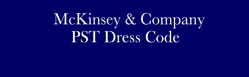 McKinsey PST Dress Code