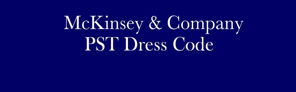 McKinsey PST Dress Code